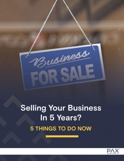 PAX eBook Selling Your Business in 5 Years_ 5 Things to Do Now